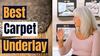 How to choose the best carpet underlay for my home