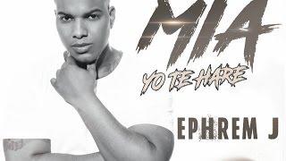 Mia Yo Te Hare - Ephrem J  (Video)