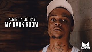 Almighty Lil Trav - My Dark Room (Official Music Video) Shot by @rick_dawg23