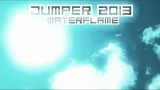 Waterflame - Jumper 2013 (HD)
