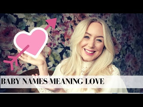 10 BABY NAMES MEANING LOVE for Boys and Girls | SJ STRUM