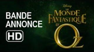 Trailer of Le Monde fantastique d'Oz (2013)