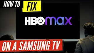 How To Fix HBO Max on a Samsung TV