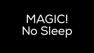 No Sleep | MAGIC! EXPLICIT