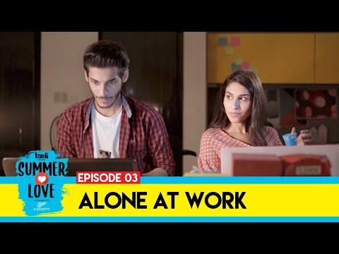 Teeli | Summer Love | Episode 3 | Alone at Work | Web Series