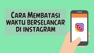 Kecanduan Bermain Instagram? Ini Cara untuk Membatasi Waktu Berselancar di Instagram