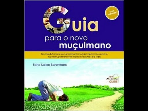 Guia Para o Novo Muçulmano - Aula 9