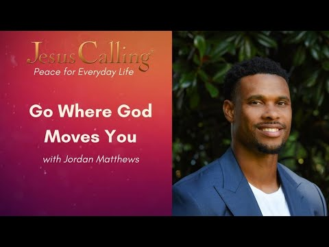 Go Where God Moves You with Jordan Matthews