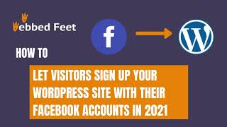 How to Let Visitors Sign up Your WordPress Site with Their Facebook Accounts in 2021