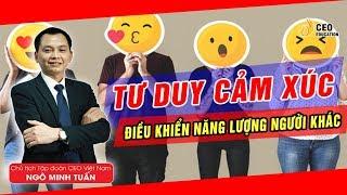 Kỹ Năng Giao Tiếp | Điều Khiển Năng Lượng Của Người Khác   Ngô Minh Tuấn | Học Viện CEO Việt Nam
