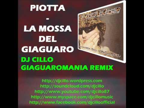 Piotta – La Mossa Del Giaguaro (Dj Cillo Giaguaromania Remix)