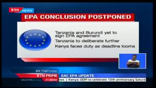 EAC trade bloc will delay the signing of a trade agreement with the European Union