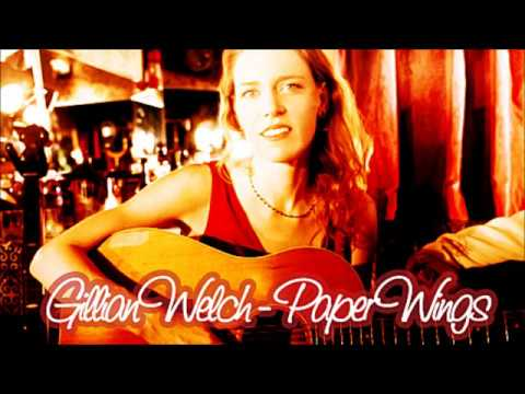 Gillian Welch – Paper Wings (Audio)