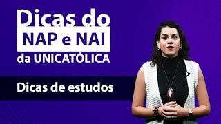 DICAS DE ESTUDOS – DICAS DO NAP E NAI DA UNICATÓLICA