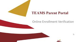 TEAMS Parent Portal Online Enrollment Verification