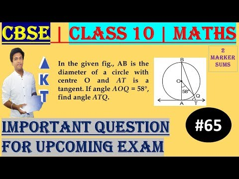 #65 CBSE | 2 Marks | In the given fig., AB is the diameter of a circle with centre O and AT is a tangent. If angle AOQ = 58°, find angle ATQ. | Class X | IMP