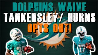 Miami Dolphins Waive Cordrea Tankersley! Allen Hurns Opts Out!