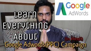 Learn Everything About Google Adwords(PPC) In Hindi | From The Beginning
