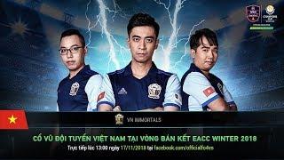 Trực tiếp VÒNG BÁN KẾT - CHUNG KẾT EACC Winter 2018 - FIFA Online 4
