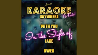 Anywhere With You (In The Style Of Jake Owen) (Karaoke Version)