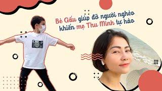 Bé Gấu tự tay giúp đỡ người nghèo khiến mẹ Thu Minh tự hào