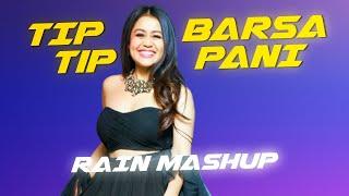 Tip Tip Barsa Pani Ft. Neha Kakkar   Astreck  (Rain Mashup)