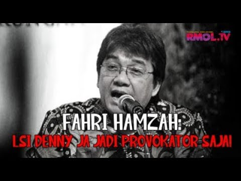 Fahri Hamzah: LSI Denny JA Jadi Provokator Saja!
