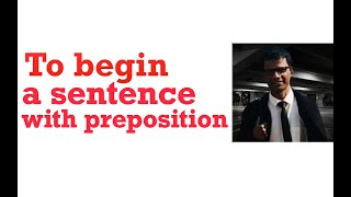 To begin a sentence with preposition
