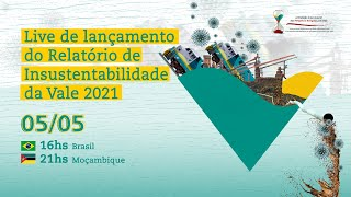 Lançamento do Relatório de Insustentabilidade da Vale 2021