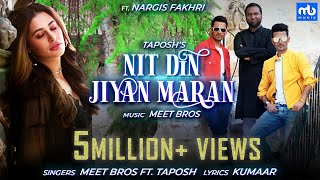 Nit Din Jiyan Maran Official Video Nargis Fakhri Meet Bros