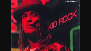 Kid Rock Wasting Time