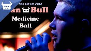 Dan Bull - Medicine Ball