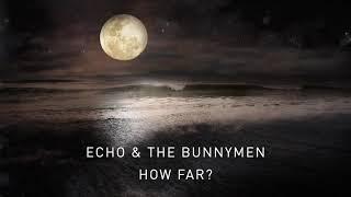 Echo & The Bunnymen - How Far? (Official Audio)