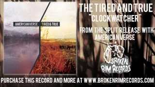 The Tired And True - Clockwatcher