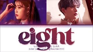 "IU (아이유) ""eight (에잇) (feat. BTS SUGA)"" (Color Coded Lyrics Eng/Rom/Han/가사)"