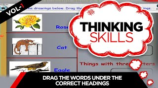 Thinking Skills Volume -1 Part-1 | Drag the words under the correct headings | Educational Video