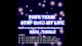 Freestyle   Free Team   STEP INTO MY LIFE xtended Mix   by djadrianoeditz