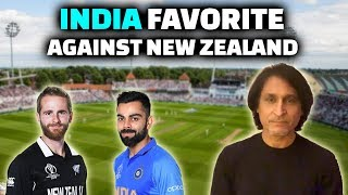 India Favorite Against New Zealand | World Cup 2019 | Ramiz Speaks