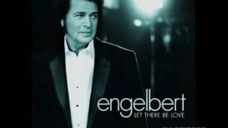 LET THERE BE LOVE = ENGELBERT HUMPERDINCK