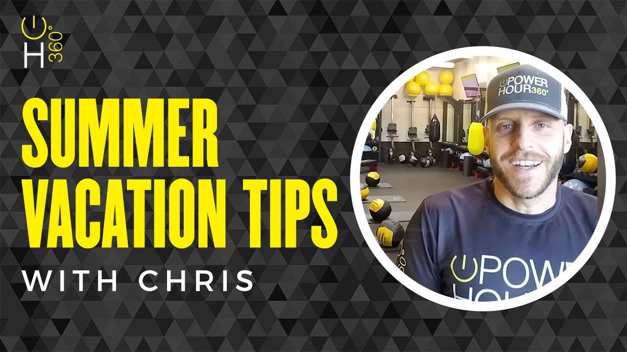 Summer Vacation Tips - with Chris