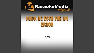 Nada De Esto Fue Un Error (Karaoke Version) (In The Style Of Coti)