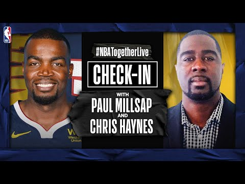#NBATogetherLive Check-In With Paul Millsap & Chris Haynes