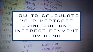 How To Calculate Your Monthly Mortgage Payment, Interest and Principal Payment, and Loan Paydown