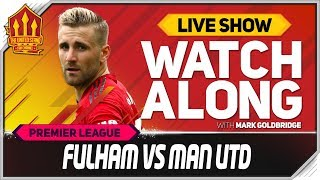 Fulham Vs Manchester United Live Watchalong