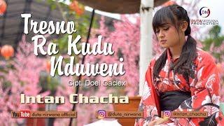 Download lagu Intan Chacha Tresno Ra Kudu Nduweni Mp3