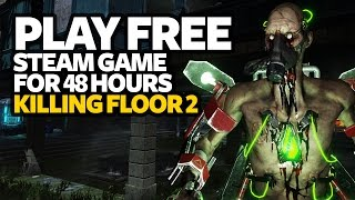 Play Free PC Game Killing Floor 2 - Free Steam PC Game (For 48 Hours)