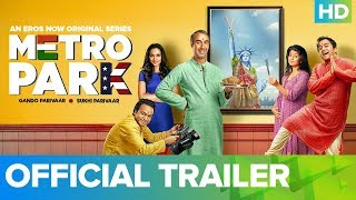 Metro Park Official Trailer – An Eros Now Original Series   All Episodes Live On Now