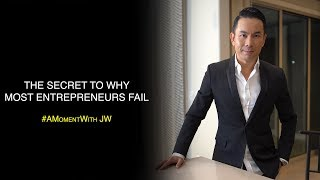 A Moment With JW | One Reason Why Most Entrepreneurs Fail