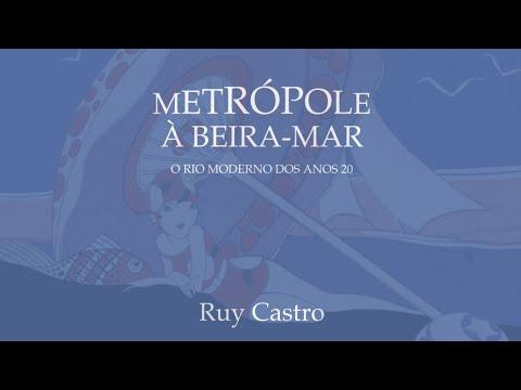 Ruy Castro e o Rio moderno dos anos 20 | Metrópole à beira-mar #1