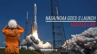 LIVE Hosting - NASA GOES-S Rocket Launch (ULA Atlas V)